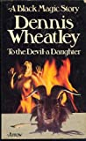 Dennis Wheatley To the Devil: A Daughter