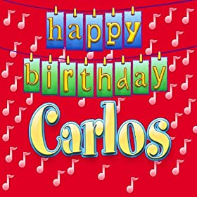 Amazon.com: Happy Birthday Carlos (Personalized): Ingrid DuMosch: MP3