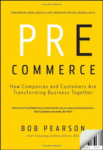 Pre-Commerce: How  Companies and Customers are...