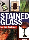 cover of Stained Glass for the Beginner
