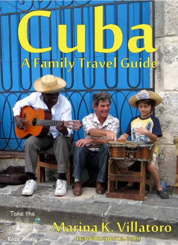 Havana, Cuba Travel Guide (Take The Kids Along)