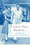 I Love You, Ronnie: The Letters of Ronald Reagan to Nancy Reagan (0375505547) by Nancy Reagan