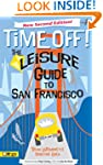 Time Off! The Leisure Guide to San Fr...
