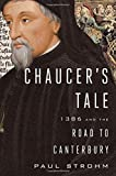 Chaucers Tale: 1386 and the Road to Canterbury