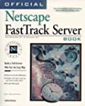 Official Netscape FastTrack Book: Set...