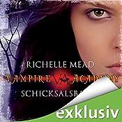 Schicksalsbande (Vampire Academy 6) | Richelle Mead