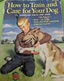 How to train and care for your dog (Wonder books)