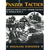 Panzer Tactics: German Small-unit Armor Tactics in World War IIby Wolfgang Schneider