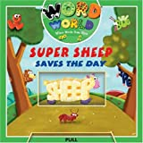 img - for Word World: Super Sheep Saves The Day (Word World: Where Words Come Alive Push and Pull Board Books) book / textbook / text book