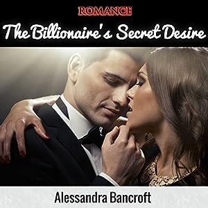 The Billionaire's Secret Desire Audiobook