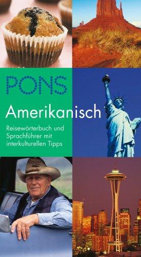 PONS Reisewörterbuch Amerikanisch: Reisewörterbuch und Sprachführer mit interkulturellen Tipps