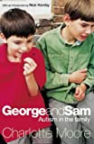 img - for George and Sam: Autism in the Family book / textbook / text book