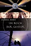 Magic Circle. Im Reich der Geister (3505116858) by Isobel Bird