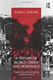 A History of World Order and Resistance: The Making and Unmaking of Global Subjects (Rethinking Globalizations)