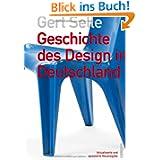 Geschichte des Design in Deutschland: Aktualisierte und erweiterte Neuausgabe