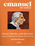 WILLS, TRUSTS, AND ESTATES (Emanuel Law Outline)