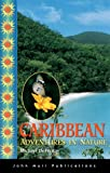 Adventures in Nature Caribbean (Adventures in Nature (John Muir))