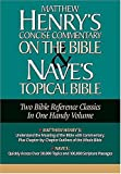 Matthew Henry's Concise Commentary on the Bible & Nave's Topical Bible (0785250972) by Henry, Matthew