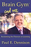 Brain Gym and Me - Reclaiming the Pleasure of Learning
