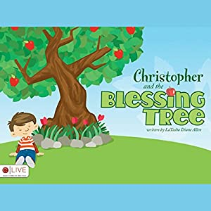Christopher and the Blessing Tree Audiobook