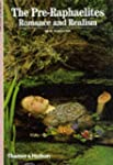 The Pre-Raphaelites: Romance and Real...