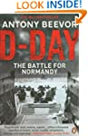 D-Day: D-Day and the Battle for Normandy