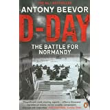 D-Day: D-Day and the Battle for Normandyby Antony Beevor