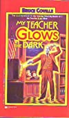 My Teacher Glows In The Dark (A Minstrel Book)