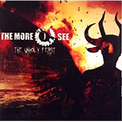 The More I See - The Unholy Feast