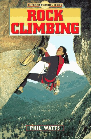 Rock Climbing (Outdoor Pursuits Series)