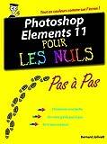 Photoshop Elements 11 Pas à pas pour les Nuls