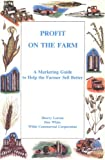 img - for Profit on the Farm: A Marketing Guide to Help the Farmer Sell Better book / textbook / text book
