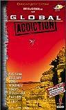 Global Addiction [VHS]