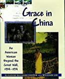 img - for Grace in China: An American Woman Beyond the Great Wall, 1934-1974 book / textbook / text book