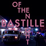 BASTILLE-OF THE NIGHT
