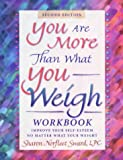 img - for You Are More Than What You Weigh Workbook book / textbook / text book