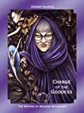 Charge of the Goddess: The Mother of Modern Witchcraft (0953920402) by Valiente, Doreen