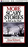 More Scarey Stories to Tell in the Dark