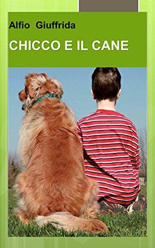 chicco-e-il-cane-italian-edition
