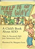 img - for Help Is On the Way : A Child's Book About ADD book / textbook / text book