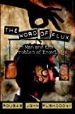 The Word of Flux: Modern Man and the Problem of Knowledge (1879998319) by Rushdoony, Rousas John