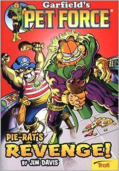 Pie-Rat's Revenge! Garfield's Pet Force, Book 2 Paperback – April 1