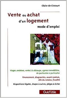Vente ou achat d'un logement (French Edition): 9782711787968: Amazon