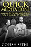 Quick Meditations: Anytime, Anywhere Meditations from 5-Seconds to 5-Minutes
