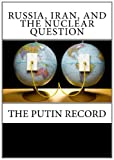 www.payane.ir - Russia, Iran, and the Nuclear Question: The Putin Record