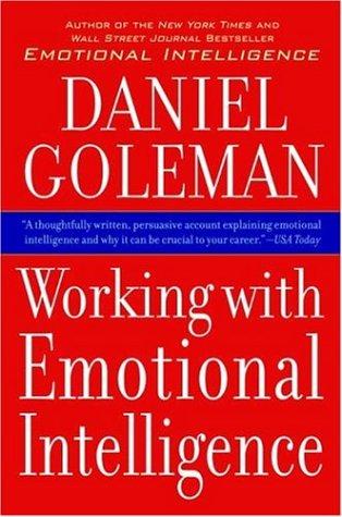 Working with Emotional Intelligence, Daniel Goleman