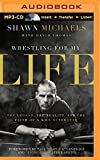 img - for Wrestling for My Life: The Legend, the Reality, and the Faith of a WWE Superstar book / textbook / text book