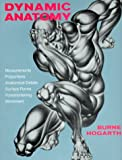 Dynamic Anatomy (0823015513) by Hogarth, Burne