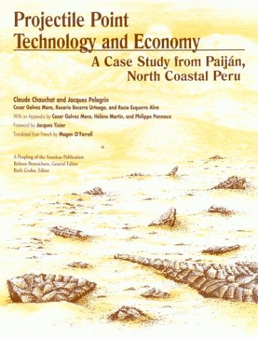 Projectile Point Technology and Economy: A Case Study from Paijan, North Coastal Peru