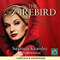 The Firebird (       UNABRIDGED) by Susanna Kearsley Narrated by Sally Armstrong